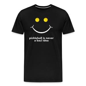 PIckleball Is Never A Bad Idea Pickleball Shirt - Men's Premium T-Shirt