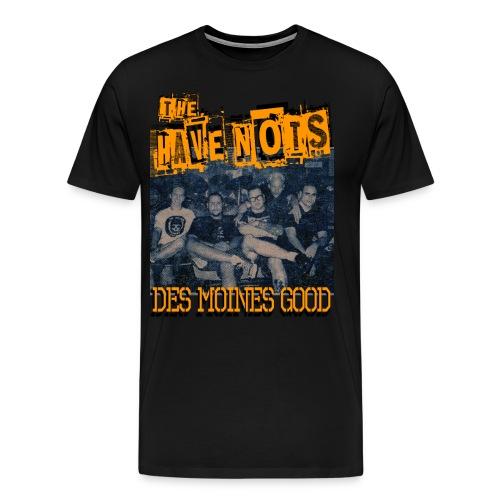 The Have Nots - Original line up - DSM Good - Men's Premium T-Shirt