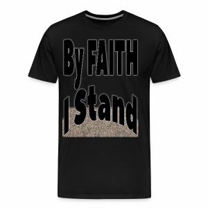 By Faith I Stand - Men's Premium T-Shirt