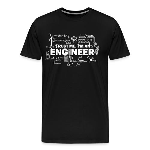 Trust Me, I'm Engineer - Men's Premium T-Shirt