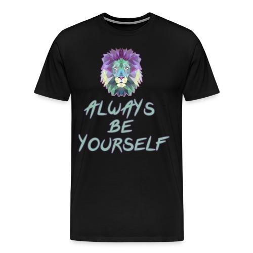 Always Be yourself - Men's Premium T-Shirt