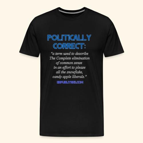 Politically Correct - Men's Premium T-Shirt