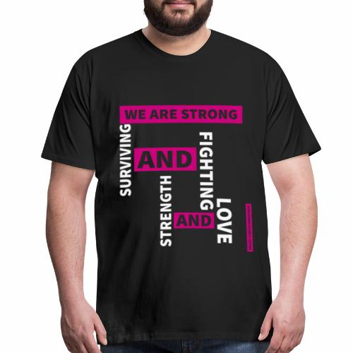 We Are Strong - Breast Cancer Awareness - Men's Premium T-Shirt