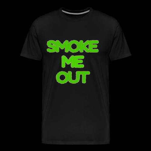 SMOKE ME OUT (please) - Men's Premium T-Shirt