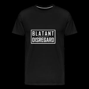 BLATANT DISREGARD - Men's Premium T-Shirt