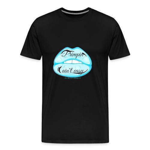 Blue Neon Lips Primpin Aint Easy - Men's Premium T-Shirt