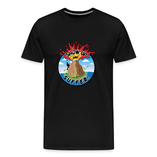 ShowUpandSuffer_Volcano_P4L_colors - Men's Premium T-Shirt