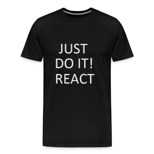 just do it react white - Men's Premium T-Shirt
