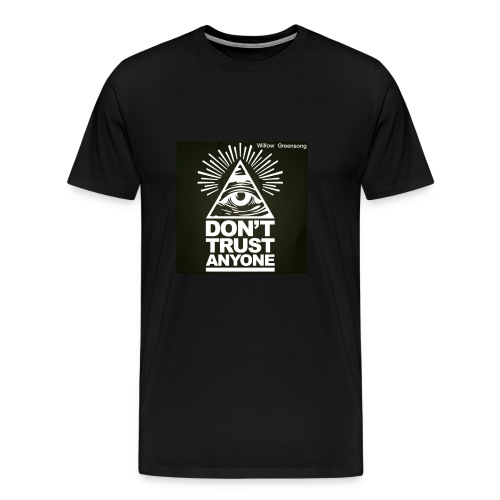 DONT TRUST ANYONE - Men's Premium T-Shirt