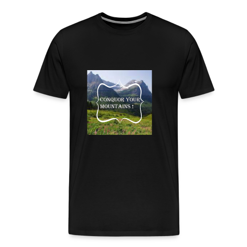 Conquor your Mountain - Men's Premium T-Shirt