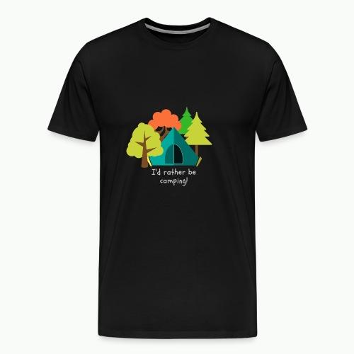 I d rather be camping white - Men's Premium T-Shirt