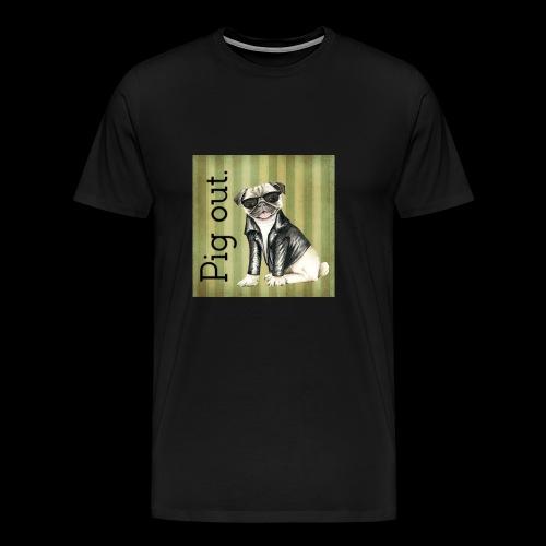 Pig out Pug life - Men's Premium T-Shirt