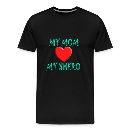 Mom is My Shero - Heart - Men's Premium T-Shirt