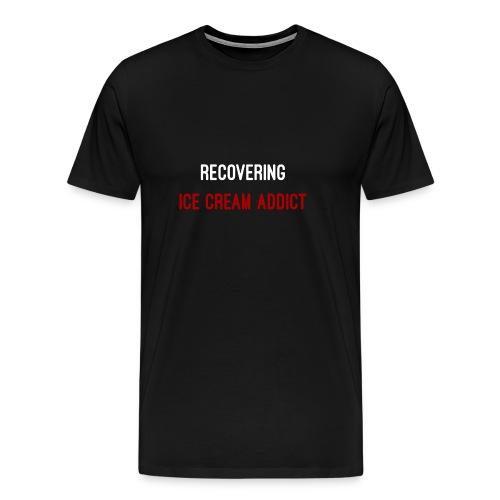 Recovering Ice cream addict - Men's Premium T-Shirt
