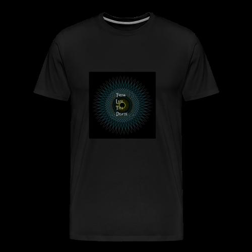From Life Till Death - Men's Premium T-Shirt