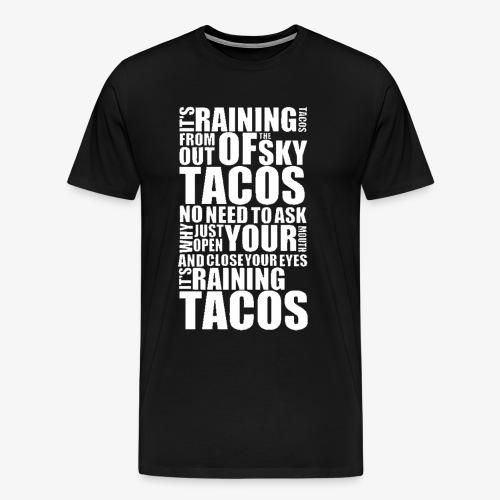 It's Raining Tacos! - Men's Premium T-Shirt