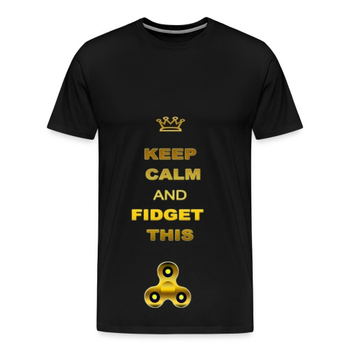 KEEP CALM AND FIDGET THIS - Men's Premium T-Shirt