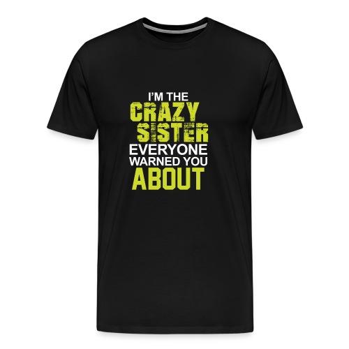 I m The Crazy Sister - Men's Premium T-Shirt