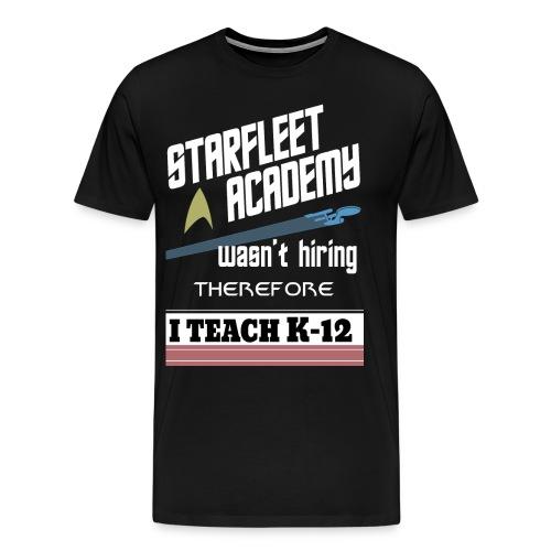 Starfleet Wasn't Hiring - Men's Premium T-Shirt