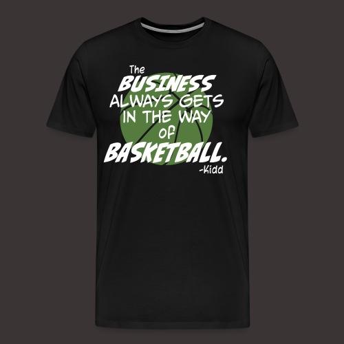 The Business of Basketball - Men's Premium T-Shirt