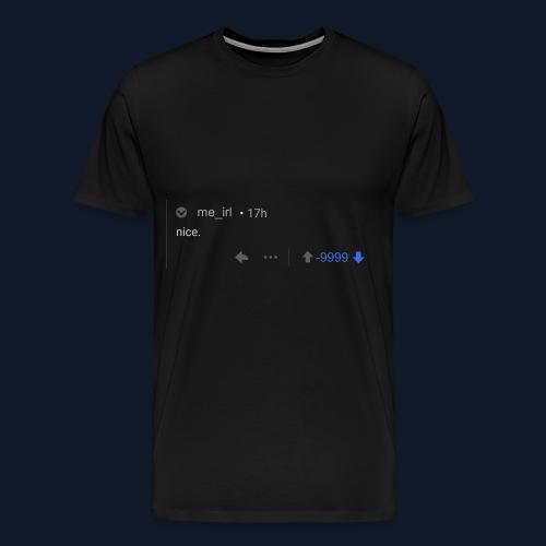 nice reddit - Men's Premium T-Shirt