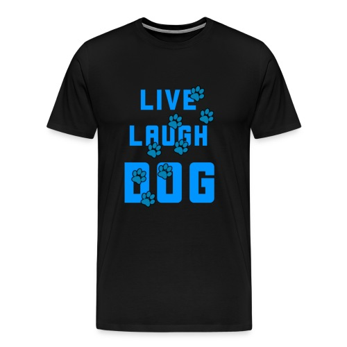 Live, Laugh, Dog - Men's Premium T-Shirt