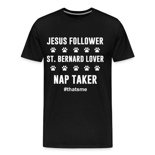 Jesus follower ST. bernard lover nap taker - Men's Premium T-Shirt