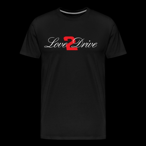 Love 2 Drive - Men's Premium T-Shirt