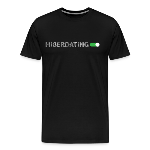 HIBERDATING MODE ON-White - Men's Premium T-Shirt