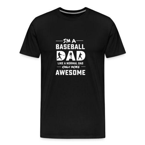 Baseball Dad Gift Ideas for Father and Papa - Men's Premium T-Shirt