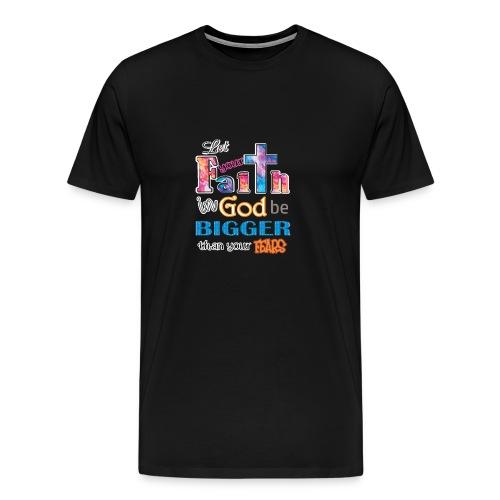 Faith In God Bigger Than Fears Christian Church - Men's Premium T-Shirt