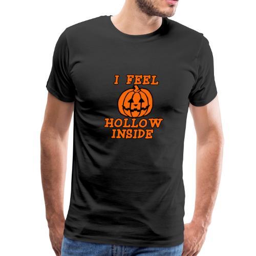 I FEEL HOLLOW INSIDE Funny Halloween Pumpkin - Men's Premium T-Shirt