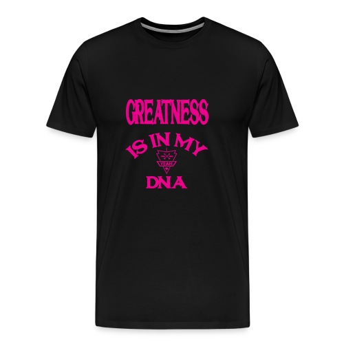 GREATNESS IS IN MY DNA - Men's Premium T-Shirt
