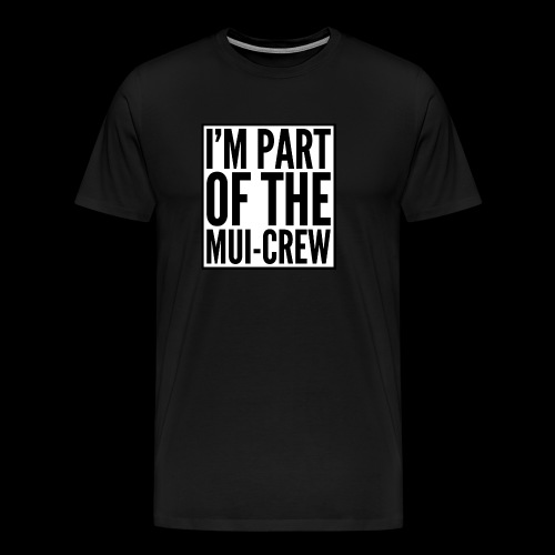 MUI-CREW - Men's Premium T-Shirt