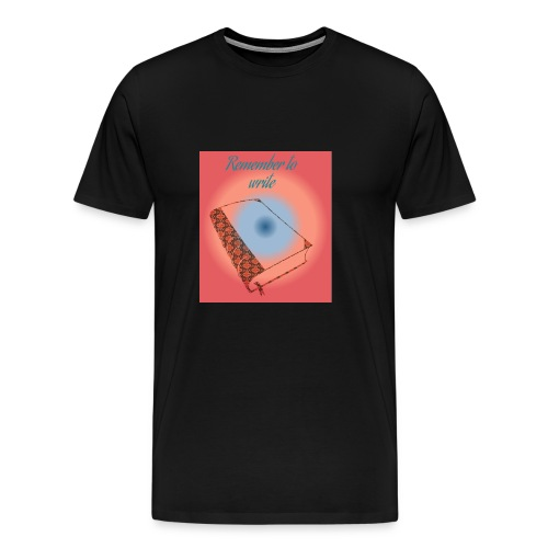 Remember to write - Men's Premium T-Shirt