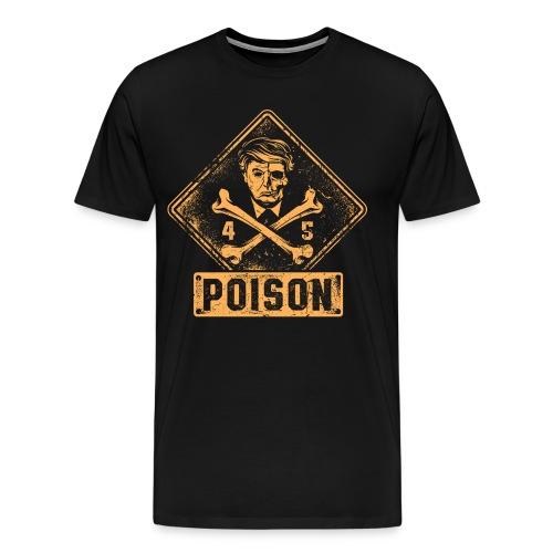 Presidential Poison - Men's Premium T-Shirt