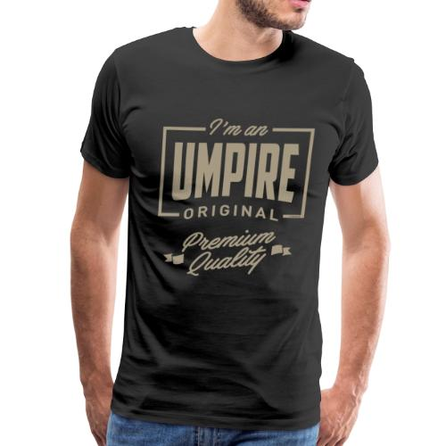 I'm an Umpire - Men's Premium T-Shirt