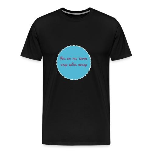 Nosey People on Instagram - Men's Premium T-Shirt