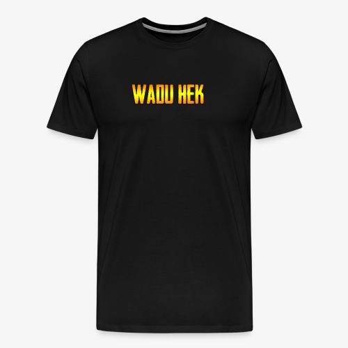 WADU HEK SHIRT TEXT - Men's Premium T-Shirt