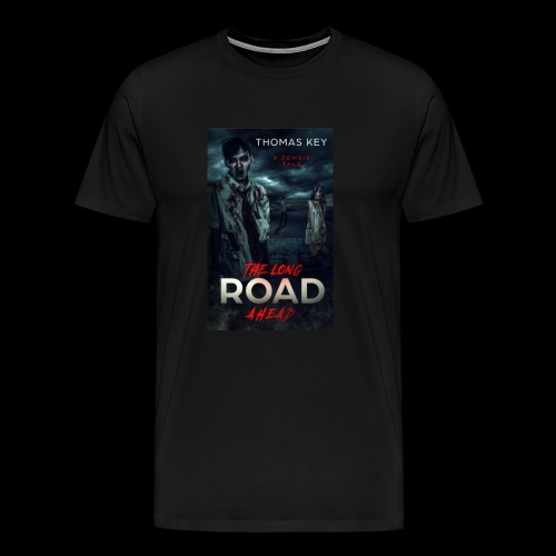 The Long Road Ahead A Zombie Tale Book Cover - Men's Premium T-Shirt