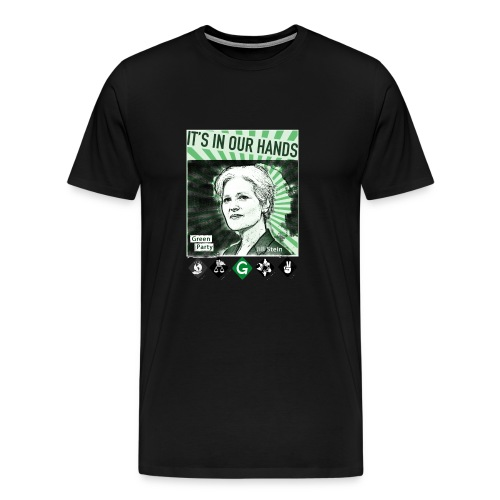 Its_In_Our_Hands-Jill_Stein-Green_Party - Men's Premium T-Shirt