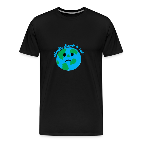 Climate change is real. - Men's Premium T-Shirt
