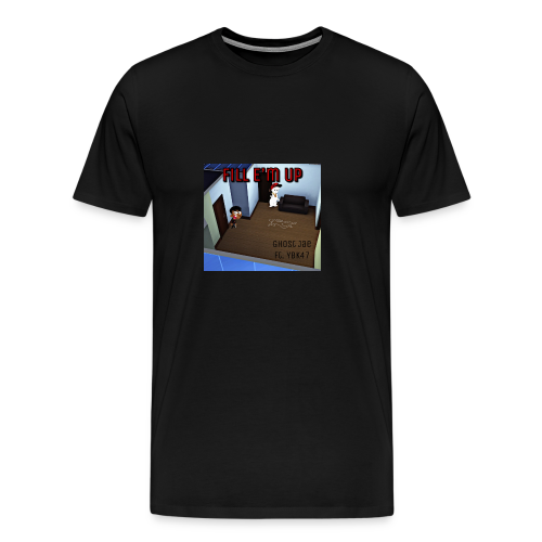 "GHOST 47 ""Fill e'm Up"" - Men's Premium T-Shirt"