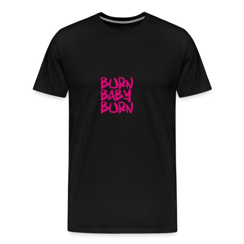 burn baby burn - Men's Premium T-Shirt