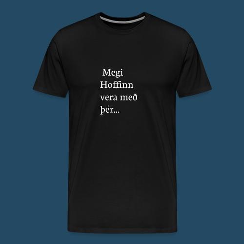 Megi hoffin vera með þér - Men's Premium T-Shirt