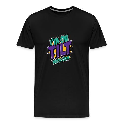 I am on TILT tricko - Men's Premium T-Shirt