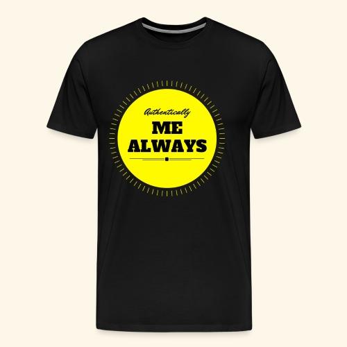 Authentically Me Always - Men's Premium T-Shirt