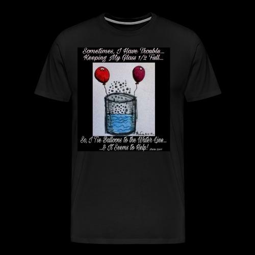 Glass 1/2 Full - Men's Premium T-Shirt