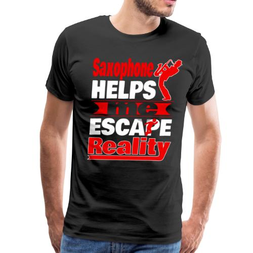Saxophone Helps Me Escape Reality T shirt - Men's Premium T-Shirt