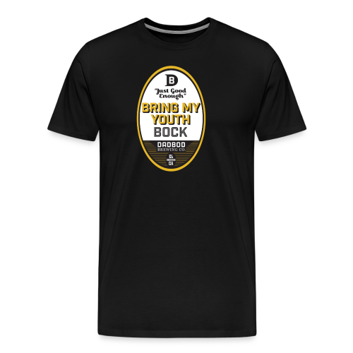 BRING MY YOUTH Bock - Dadbod Brewing Co - Men's Premium T-Shirt